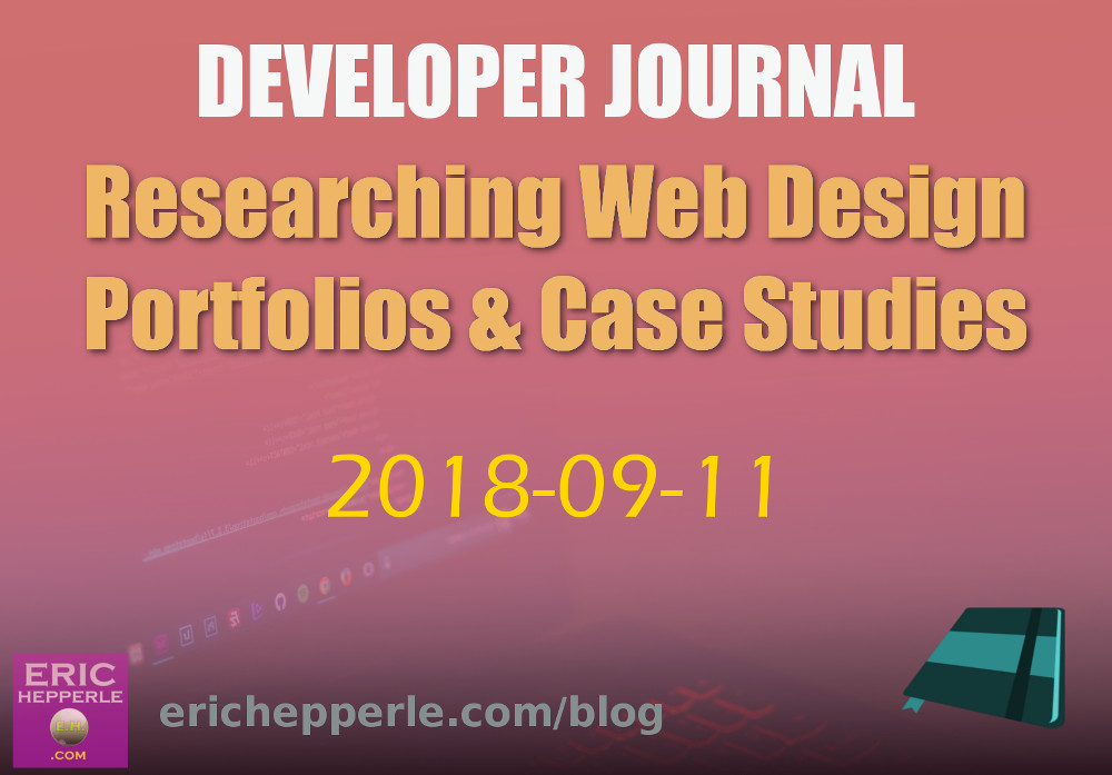 Featured image for EricHepperle.com Developer Journal post - Researching Web Design Portfolios & Case Studies. (Collage by: Eric Hepperle, 2018)